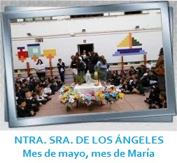 NTRA. SRA. DE LOS ÁNGELES Mes de María