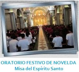 ORATORIO FESTIVO DE NOVELDA - Misa del Espíritu Santo