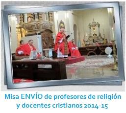 Misa de ENVÍO de profesores de religión y docentes cristianos 2014-15